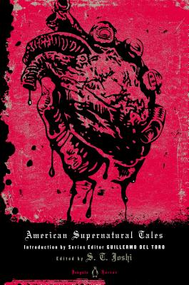 American Supernatural Tales By Joshi, S. T. (INT)/ Toro, Guillermo del (EDT)